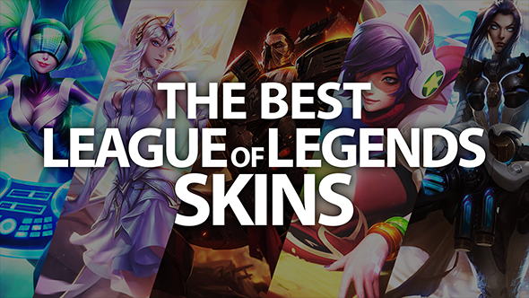 The Best League Of Legends Skins Pcgamesn