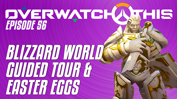 Overwatch This episode 56: Blizzard World guided tour